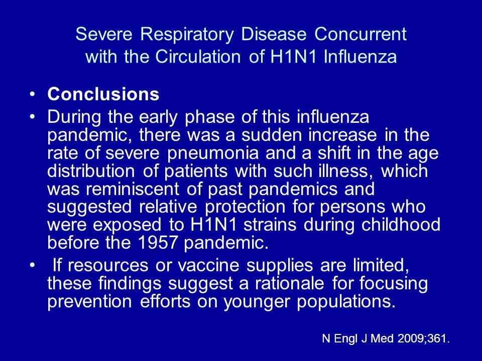 Severe Respiratory Disease Concurrent with the Circulation of H1N1 Influenza