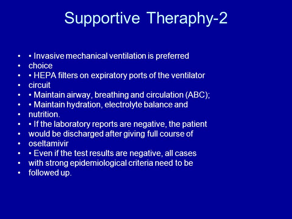 Supportive Theraphy-2 • Invasive mechanical ventilation is preferred