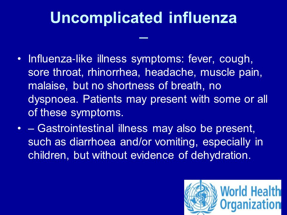 Uncomplicated influenza –