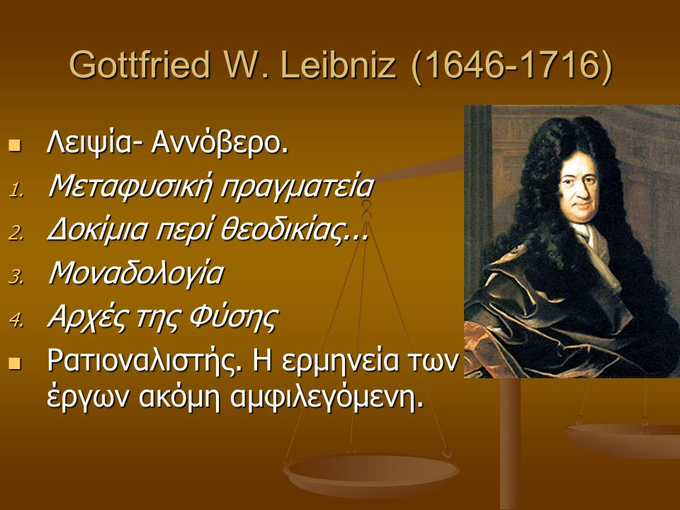 Gottfried W. Leibniz (1646-1716)