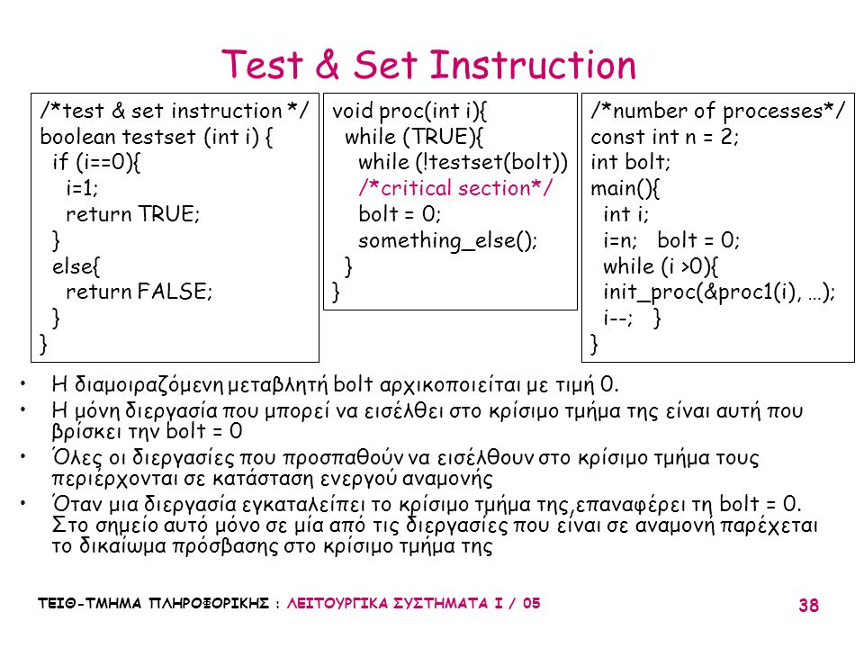 Test & Set Instruction /*test & set instruction */
