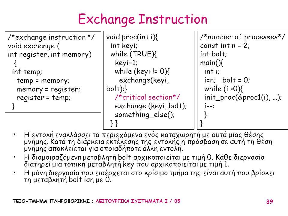 Exchange Instruction /*exchange instruction */ void exchange (