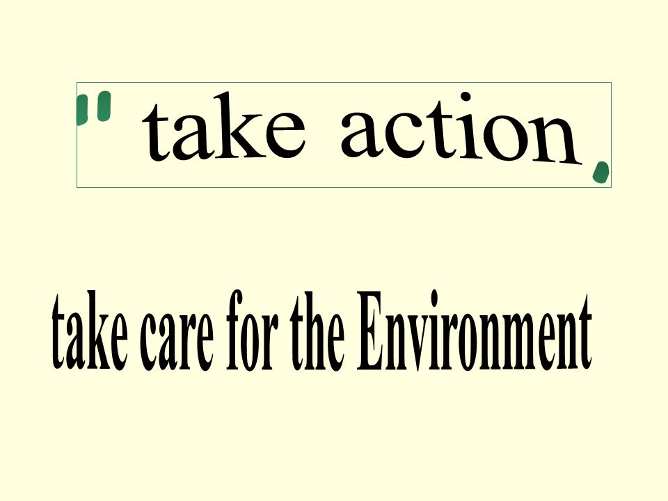 take care for the Environment