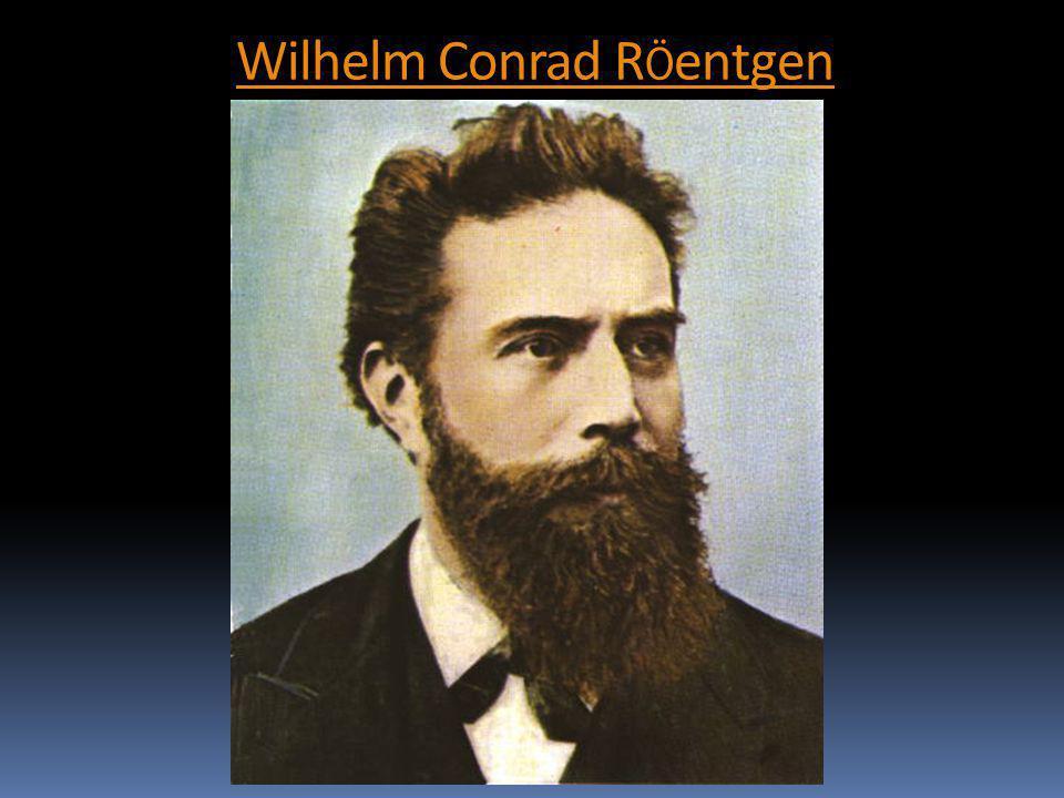 Wilhelm Conrad RÖentgen