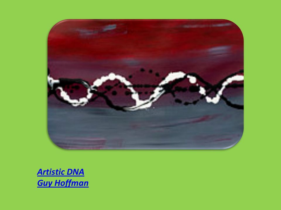 Artistic DNA Guy Hoffman