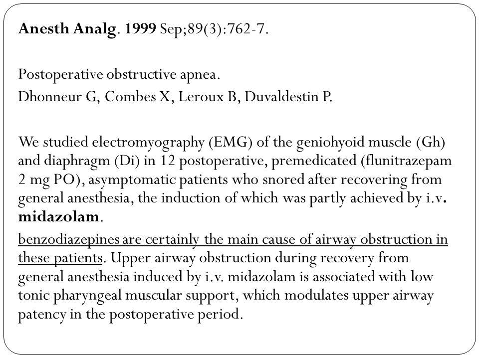 Anesth Analg. 1999 Sep;89(3):762-7. Postoperative obstructive apnea. Dhonneur G, Combes X, Leroux B, Duvaldestin P.