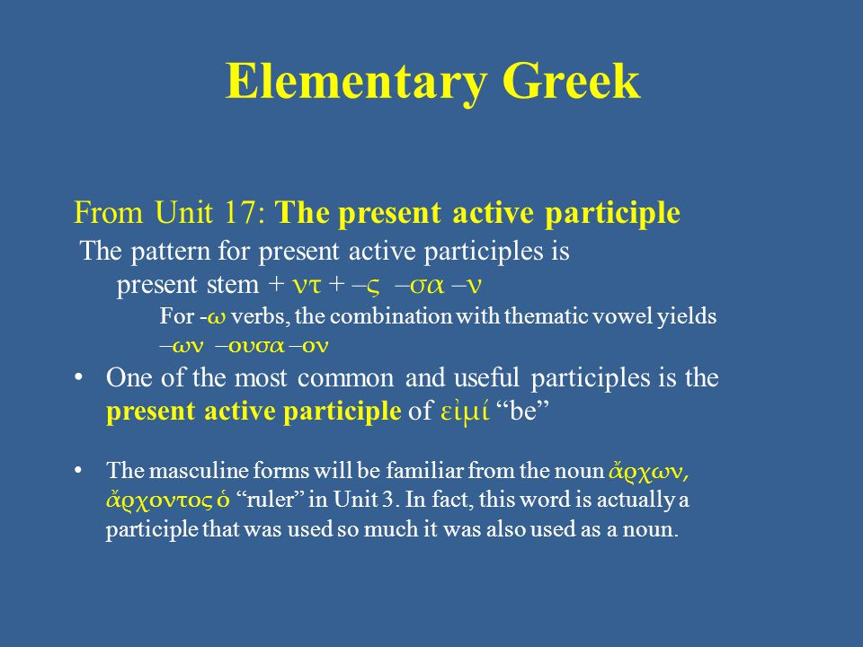 Elementary Greek From Unit 17: The present active participle