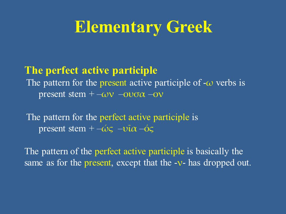 Elementary Greek The perfect active participle