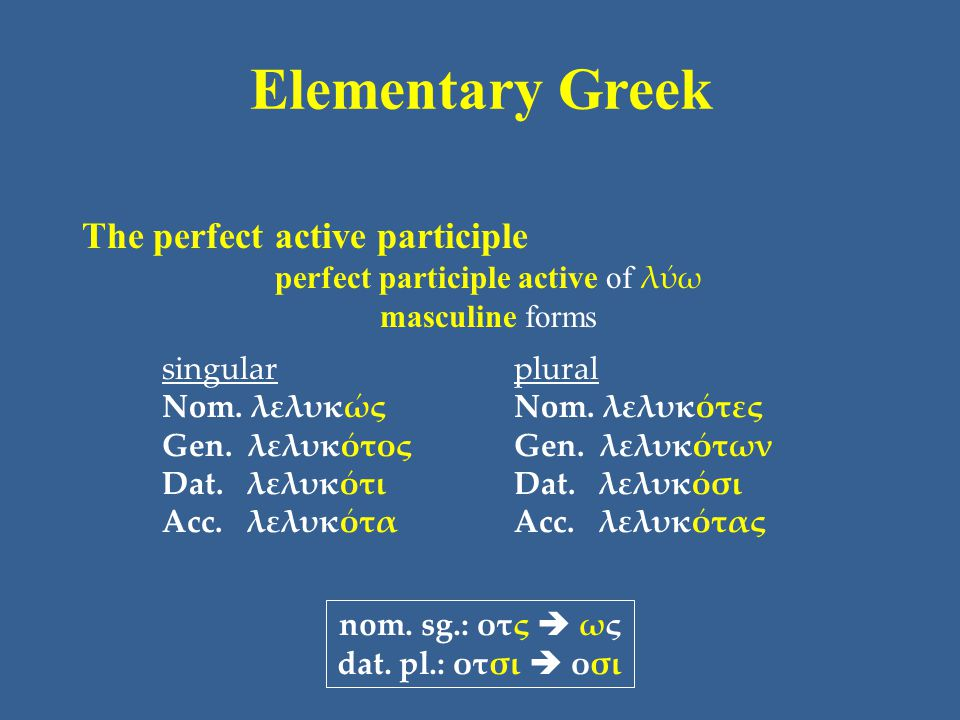 perfect participle active of λύω