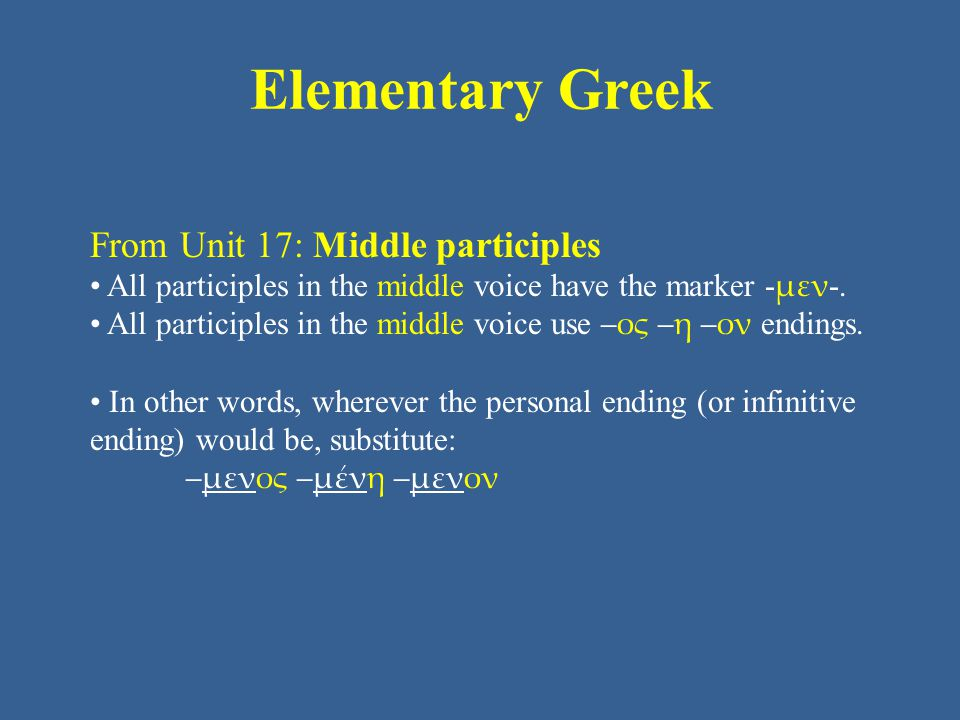 Elementary Greek From Unit 17: Middle participles