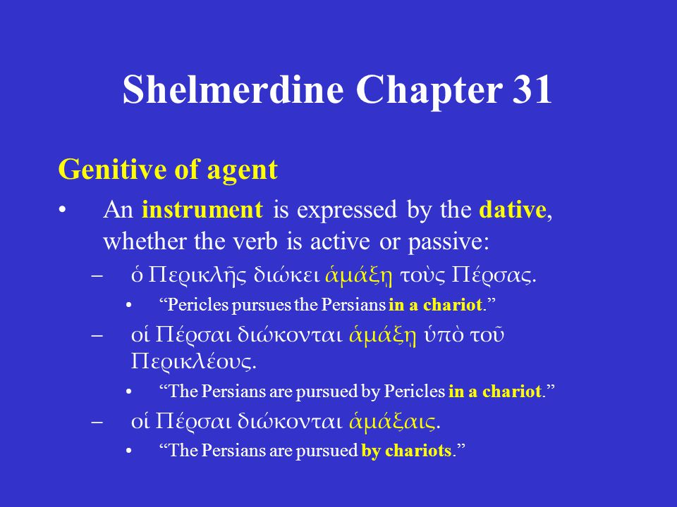 Shelmerdine Chapter 31 Genitive of agent