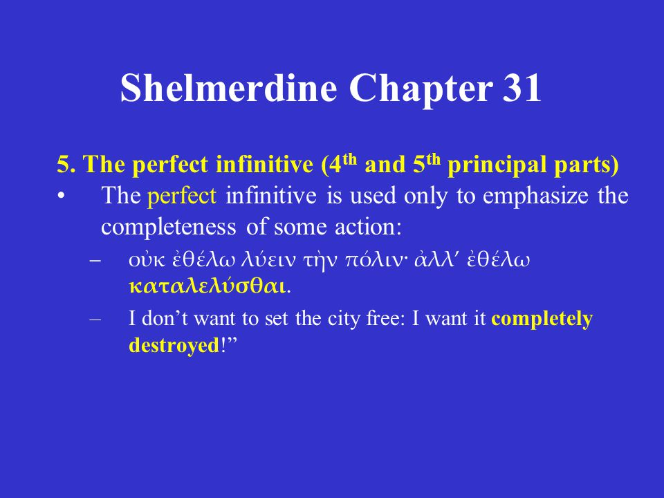 Shelmerdine Chapter 31 5. The perfect infinitive (4th and 5th principal parts)