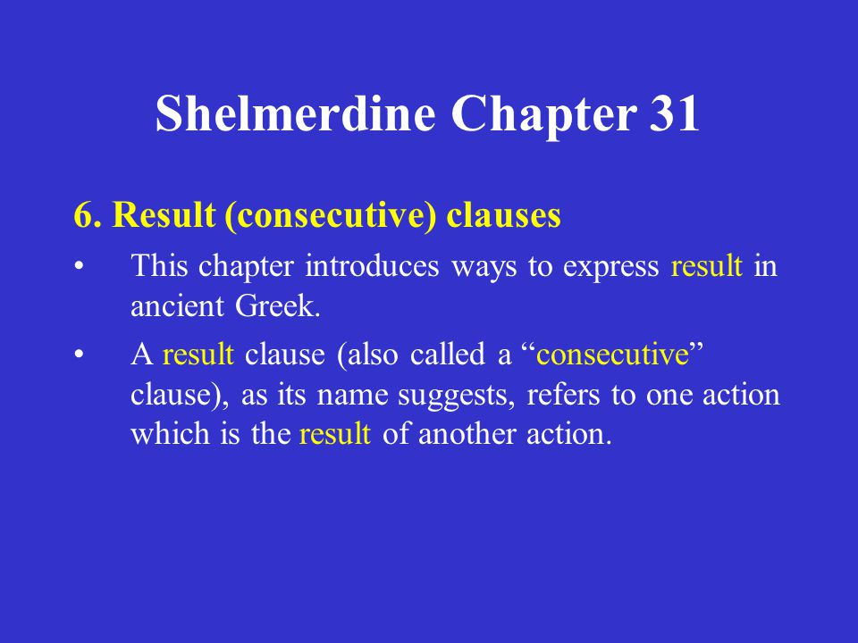 Shelmerdine Chapter 31 6. Result (consecutive) clauses