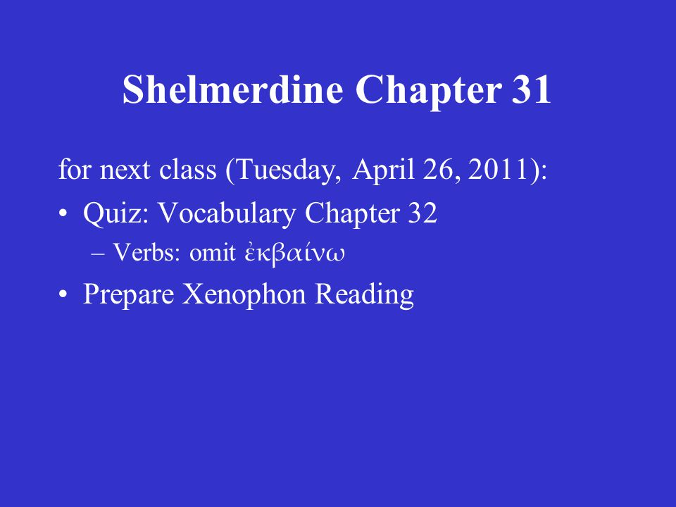 Shelmerdine Chapter 31 for next class (Tuesday, April 26, 2011):