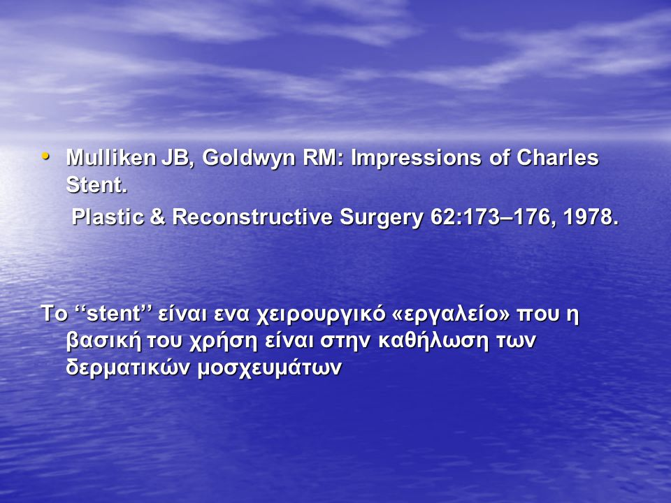 Mulliken JB, Goldwyn RM: Impressions of Charles Stent.