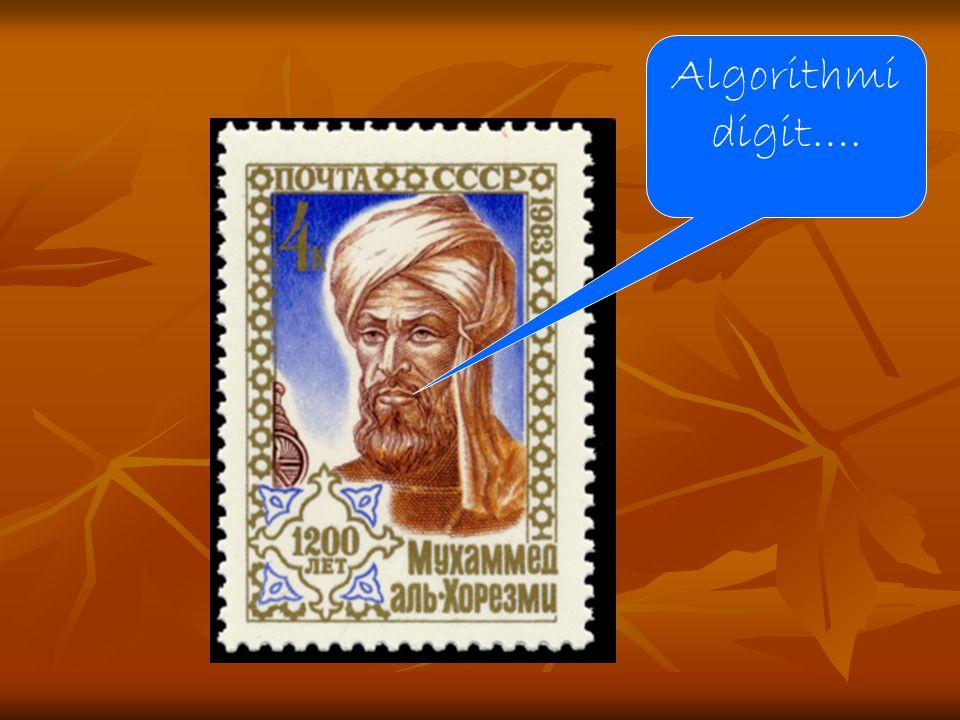 Algorithmi digit…. Muhammad ibn Mūsā al-Khwārizmi