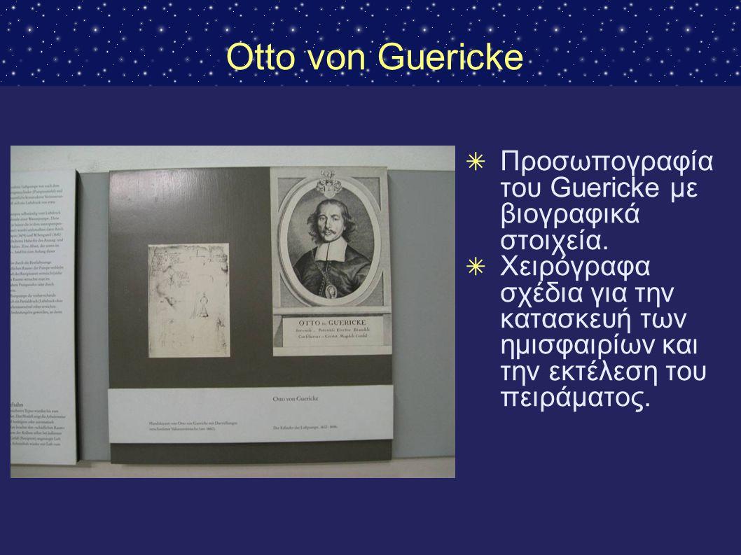 Otto von Guericke Προσωπογραφία του Guericke με βιογραφικά στοιχεία.