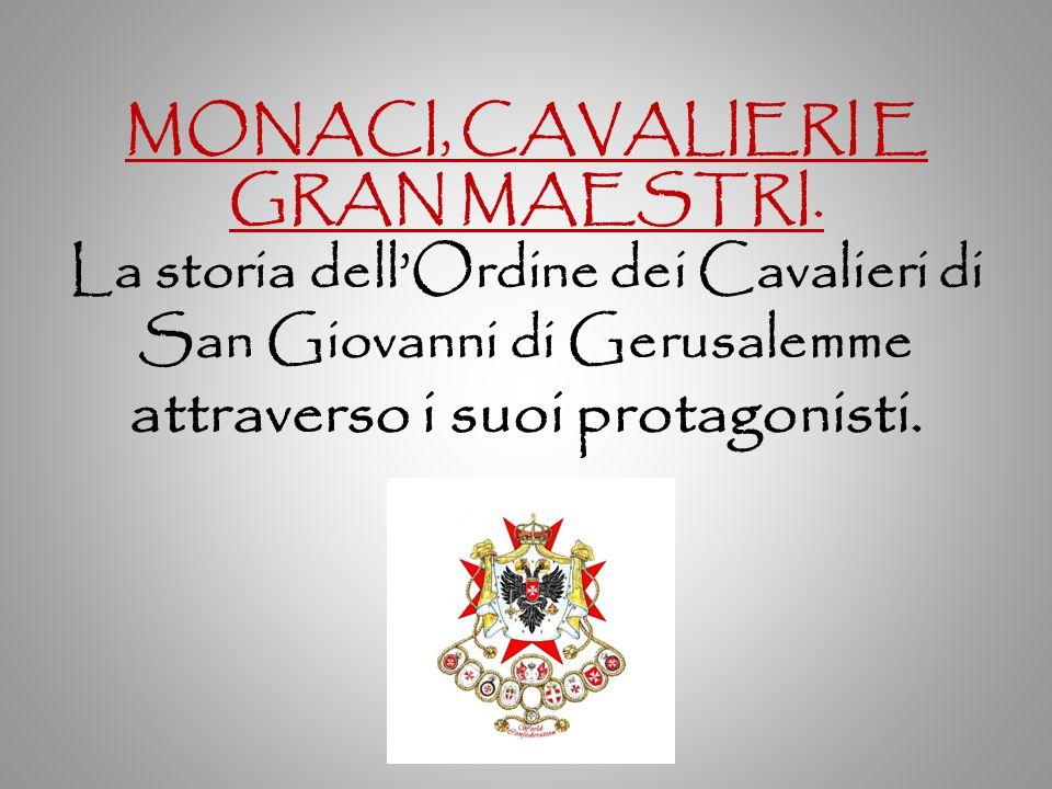 MONACI, CAVALIERI E GRAN MAESTRI