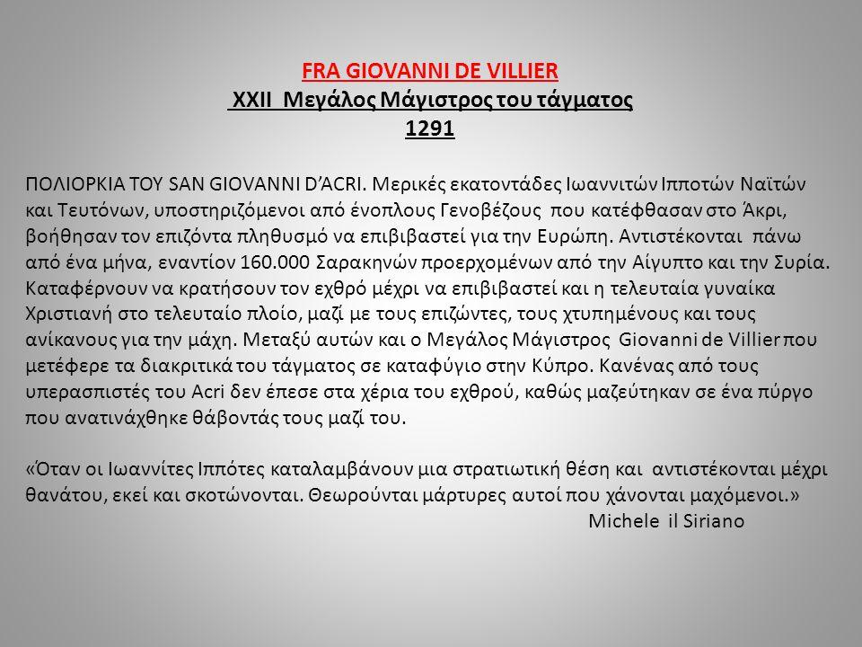 FRA GIOVANNI DE VILLIER XXII Μεγάλος Μάγιστρος του τάγματος