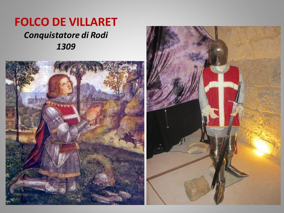 FOLCO DE VILLARET Conquistatore di Rodi 1309