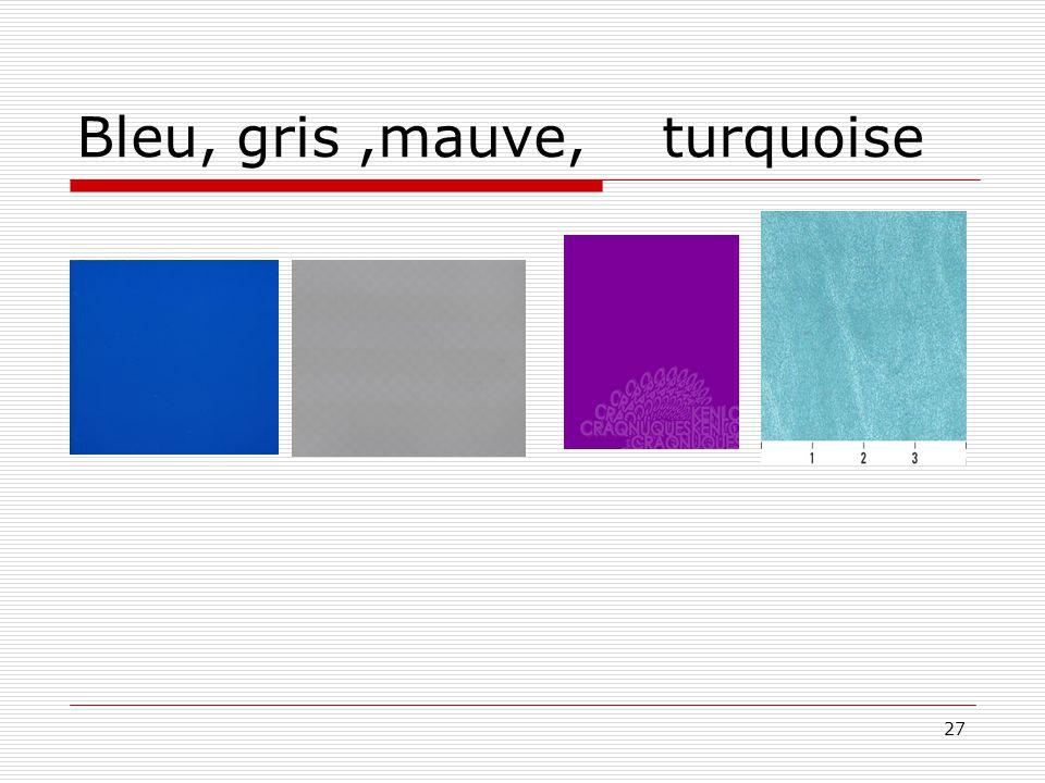 Bleu, gris ,mauve, turquoise