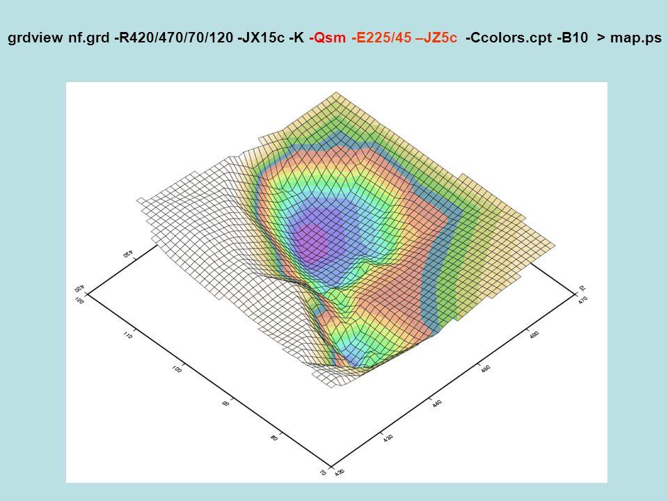 grdview nf.grd -R420/470/70/120 -JX15c -K -Qsm -E225/45 –JΖ5c -Ccolors.cpt -B10 > map.ps