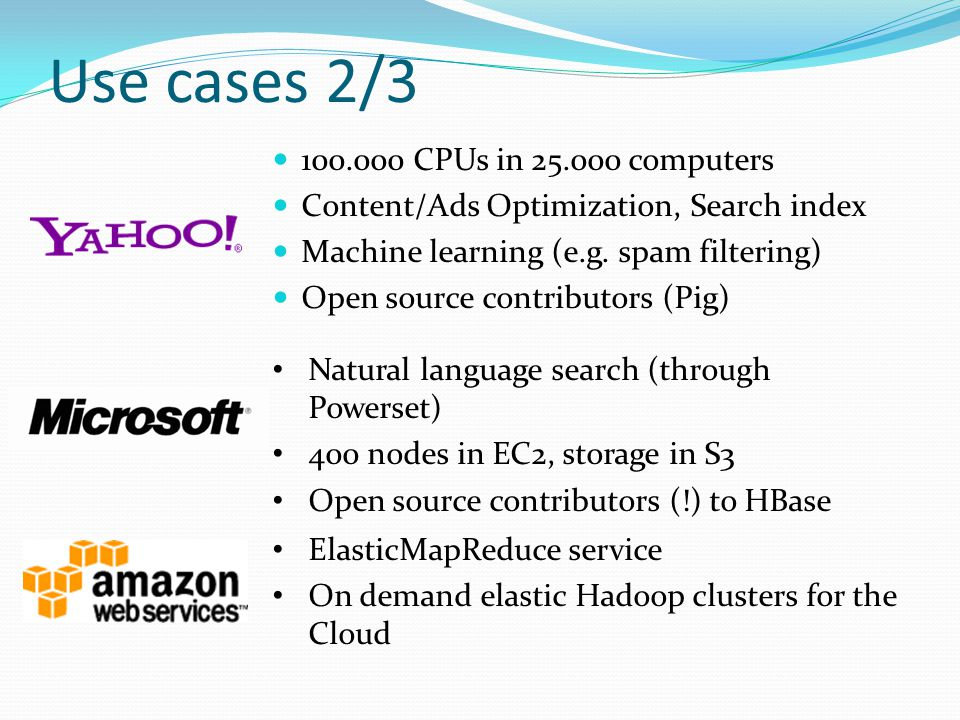Use cases 2/3 100.000 CPUs in 25.000 computers
