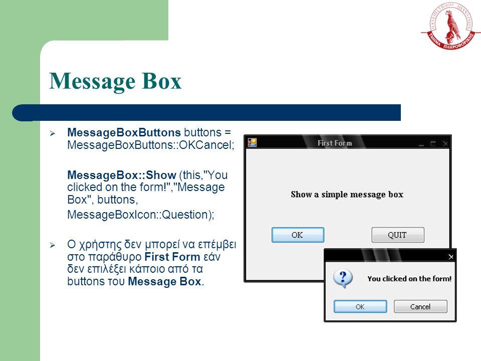 Message Box MessageBoxButtons buttons = MessageBoxButtons::OKCancel;