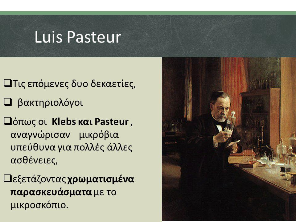 Luis Pasteur Τις επόμενες δυο δεκαετίες, βακτηριολόγοι
