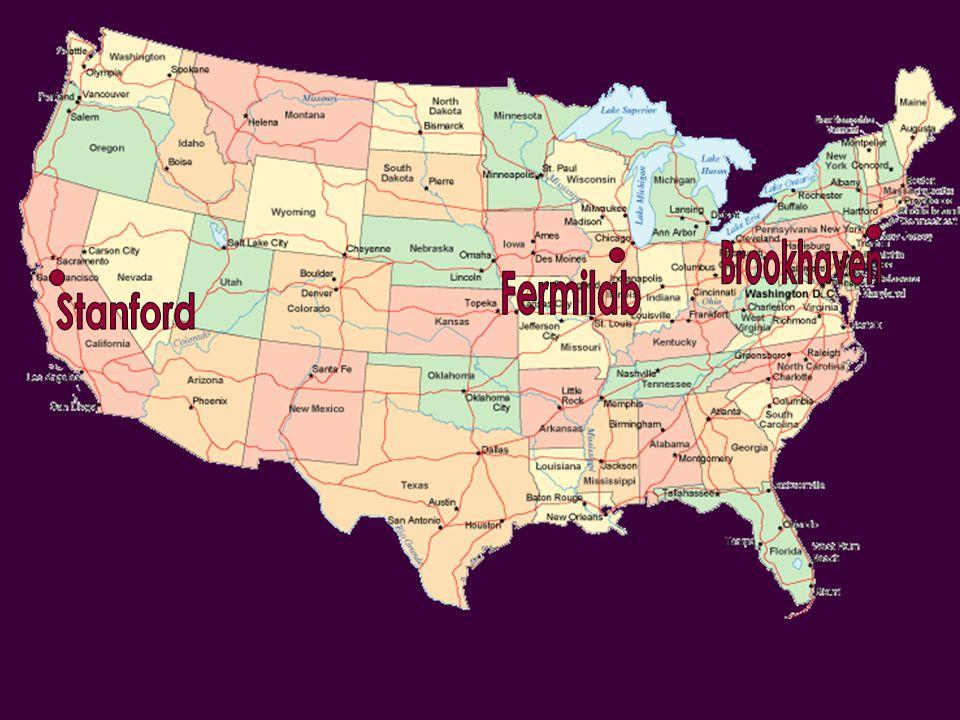 Brookhaven Fermilab Stanford