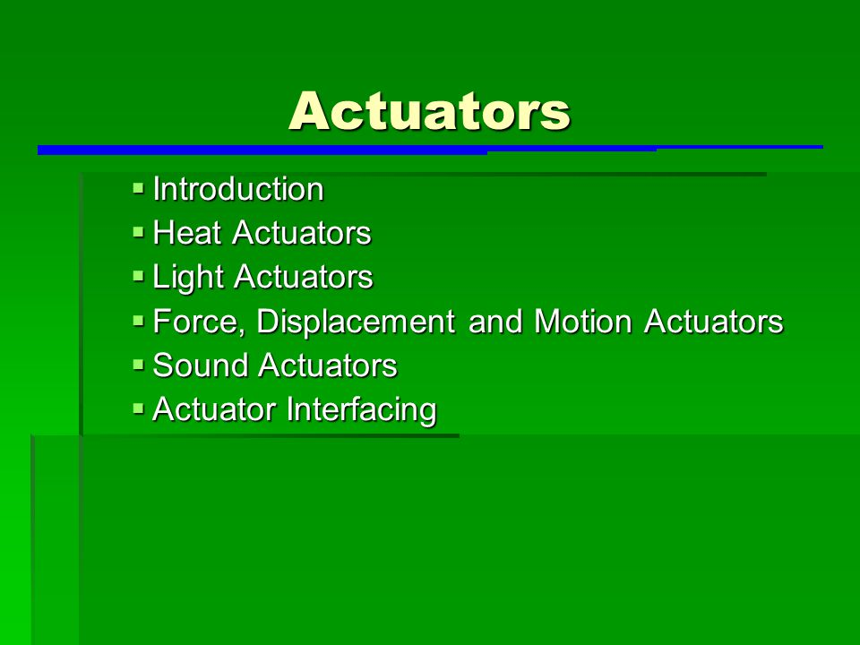 Actuators Introduction Heat Actuators Light Actuators