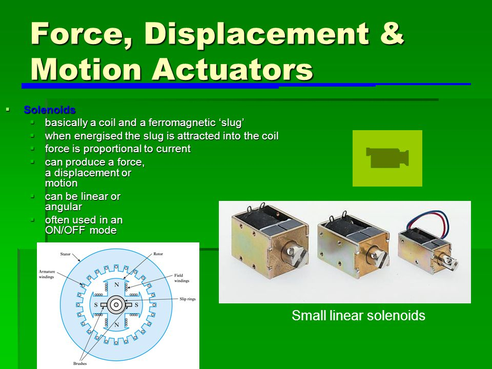 Force, Displacement & Motion Actuators