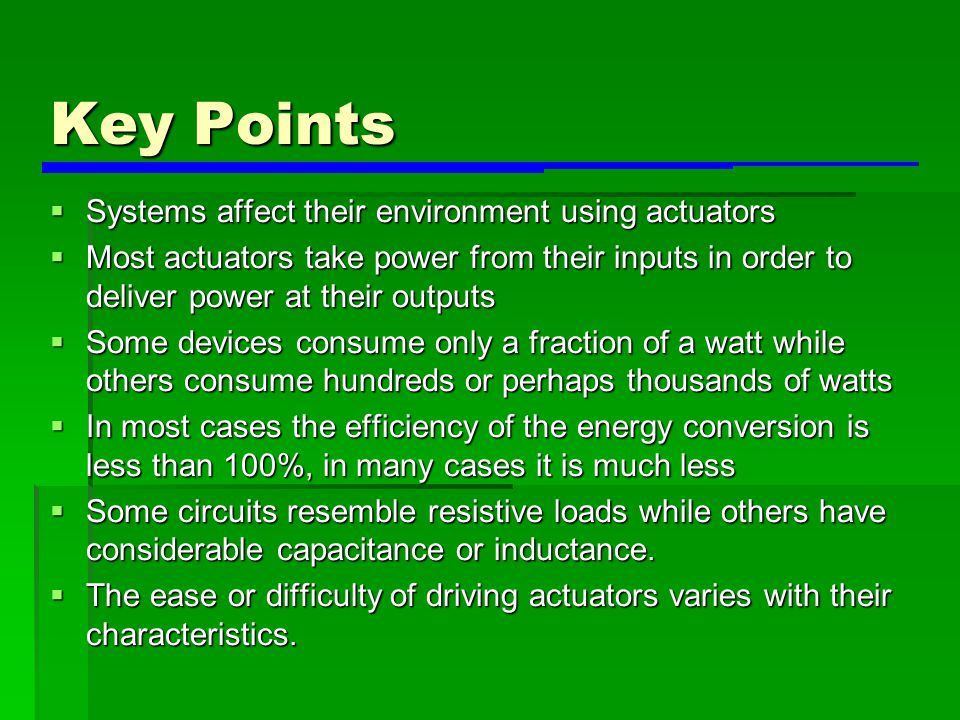 Key Points Systems affect their environment using actuators