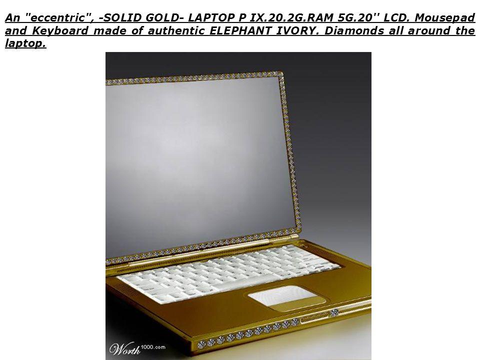 An eccentric , -SOLID GOLD- LAPTOP P IX. 20. 2G. RAM 5G. 20 LCD