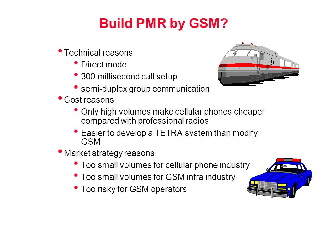 Build PMR by GSM Technical reasons Direct mode