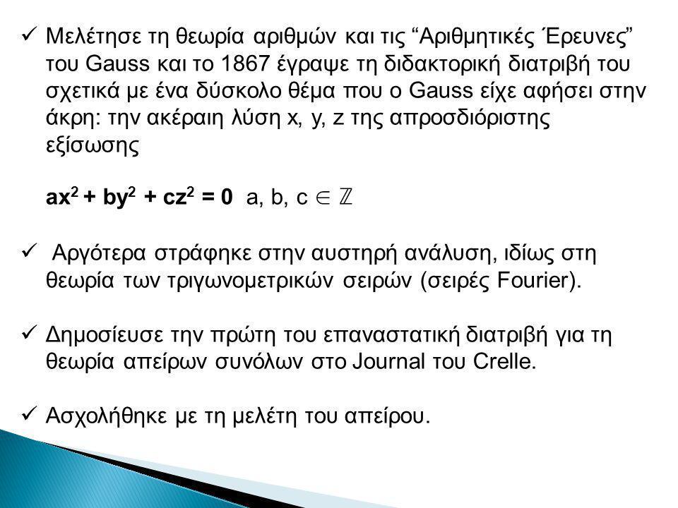 Μελέτησε τη θεωρία αριθμών και τις Αριθμητικές Έρευνες του Gauss και το 1867 έγραψε τη διδακτορική διατριβή του σχετικά με ένα δύσκολο θέμα που ο Gauss είχε αφήσει στην άκρη: την ακέραιη λύση x, y, z της απροσδιόριστης εξίσωσης