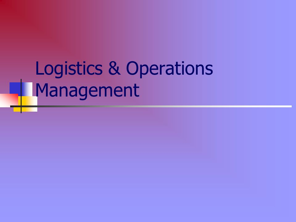 Logistics & Operations Management
