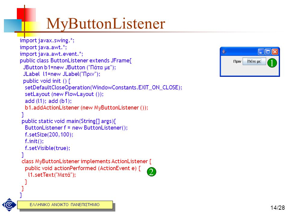 MyButtonListener 1 2 import javax.swing.*; import java.awt.*;