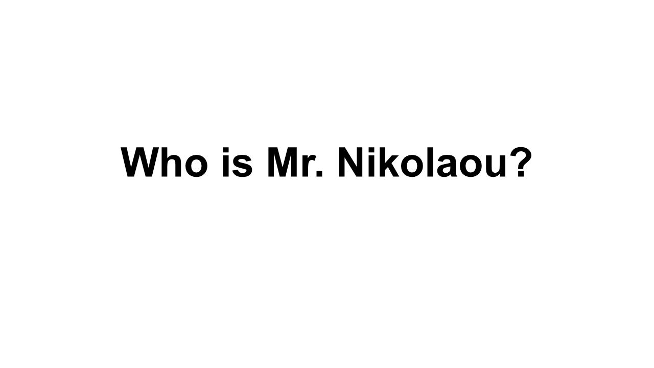 Who is Mr. Nikolaou