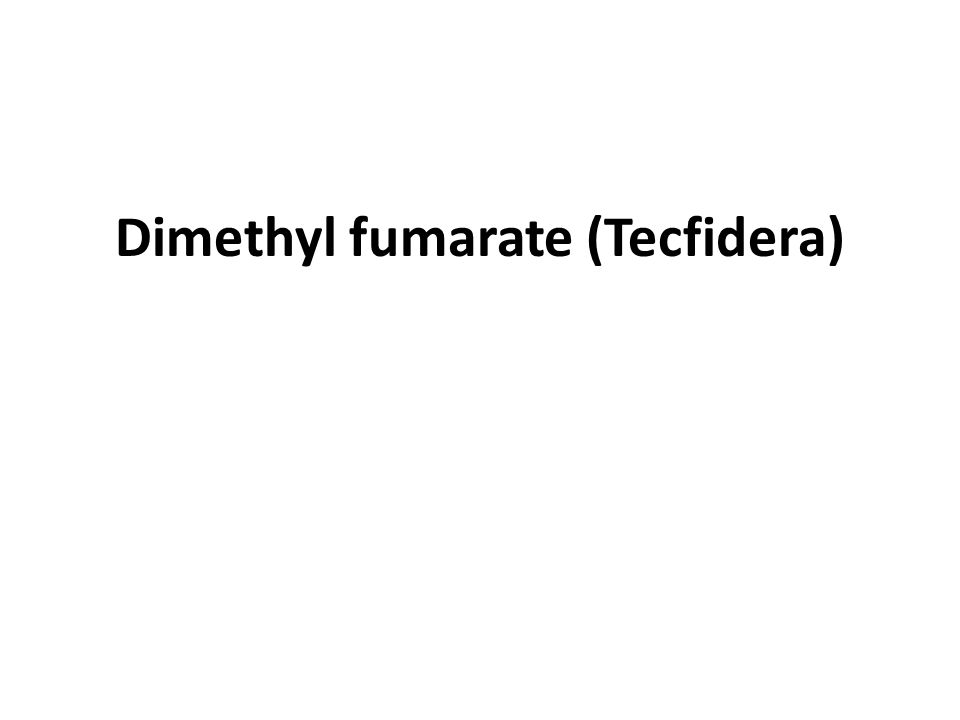 Dimethyl fumarate (Tecfidera)
