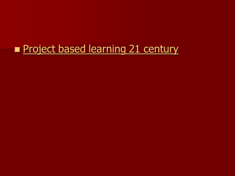 Project based learning 21 century