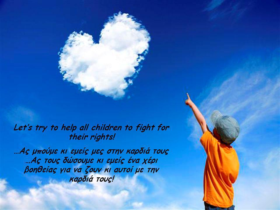Let's try to help all children to fight for their rights!