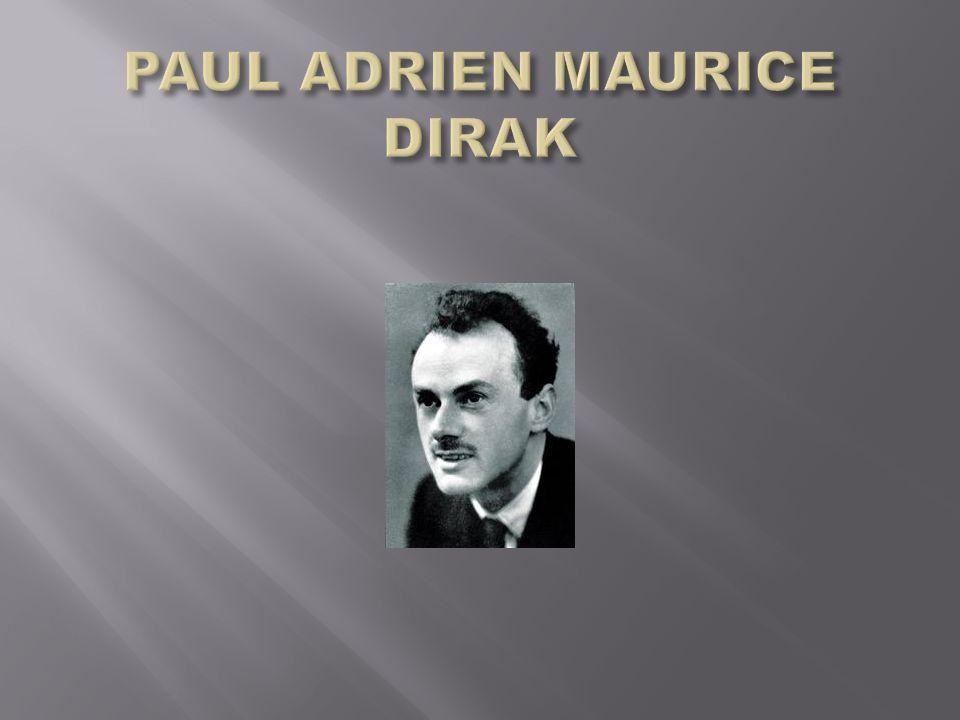 PAUL ADRIEN MAURICE DIRAK