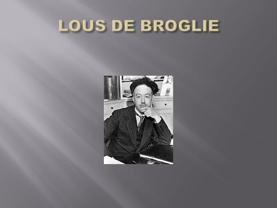 LOUS DE BROGLIE