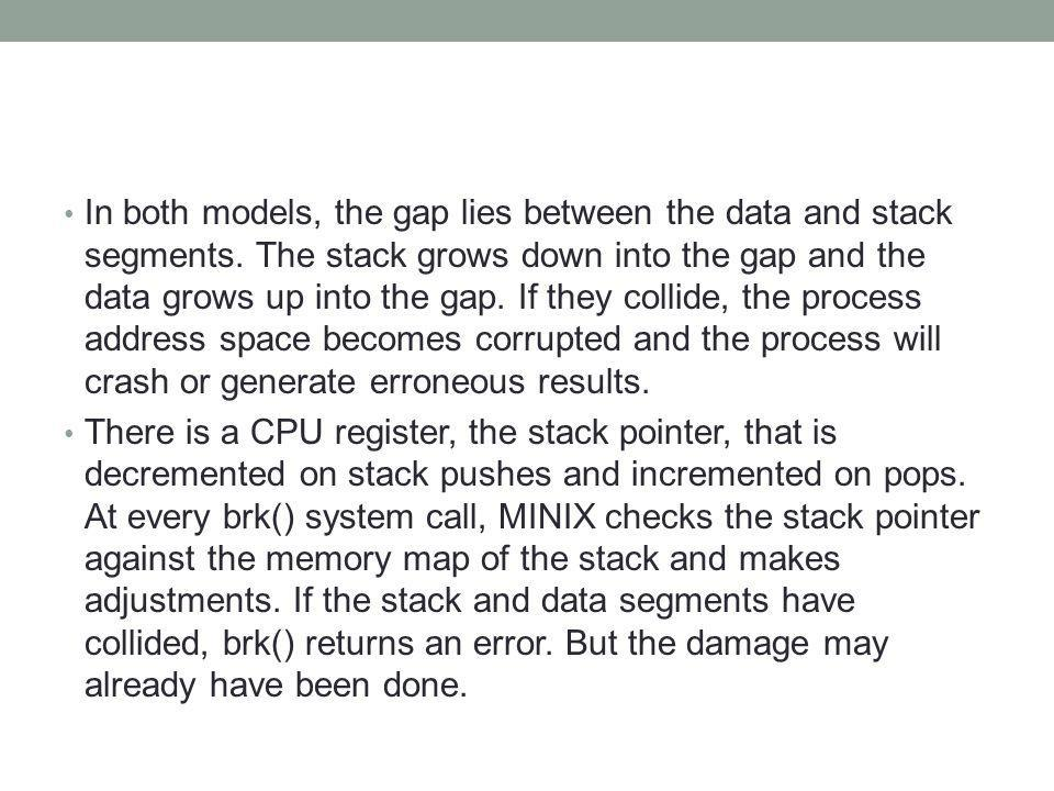 In both models, the gap lies between the data and stack segments