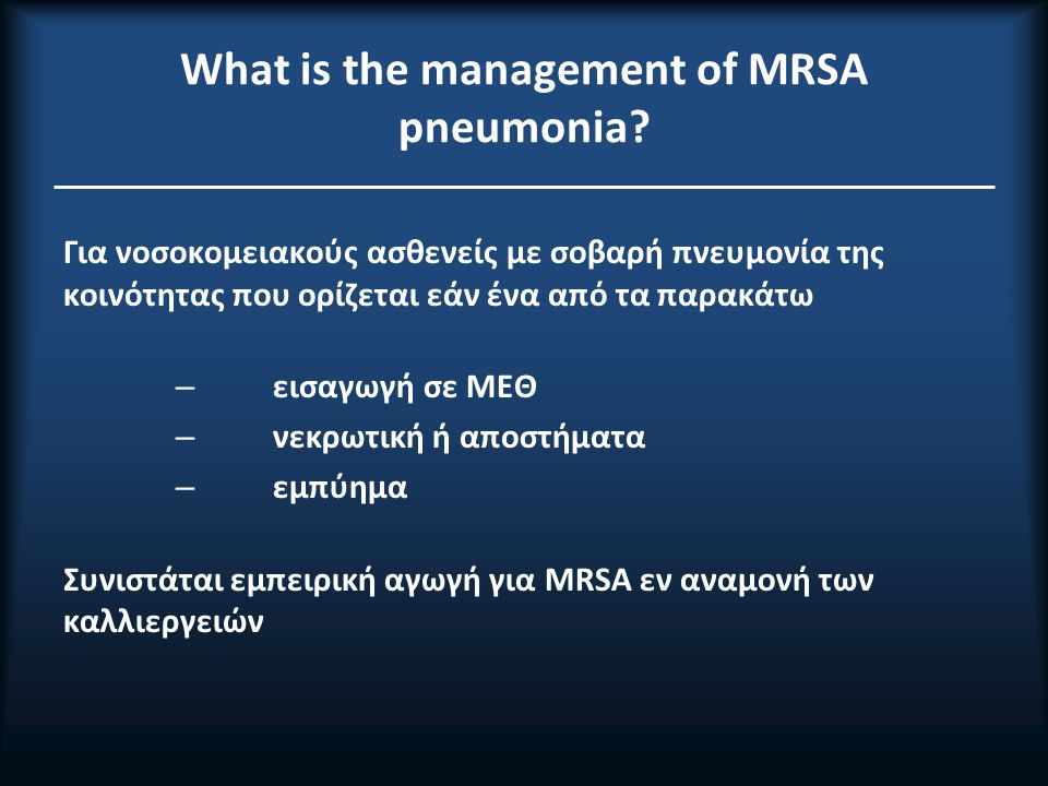 What is the management of MRSA pneumonia