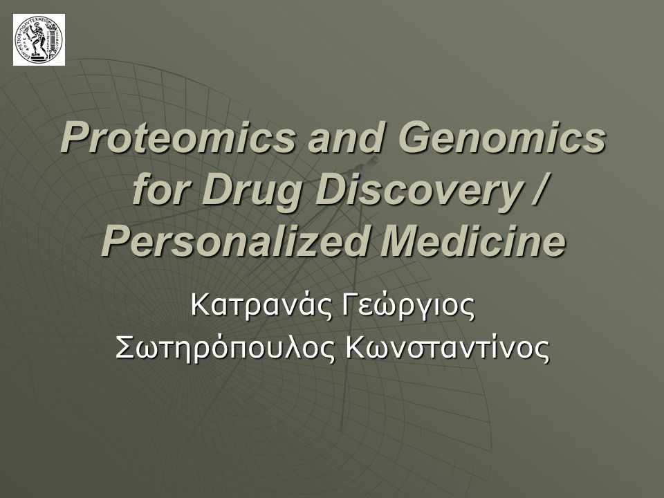 Proteomics and Genomics for Drug Discovery / Personalized Medicine
