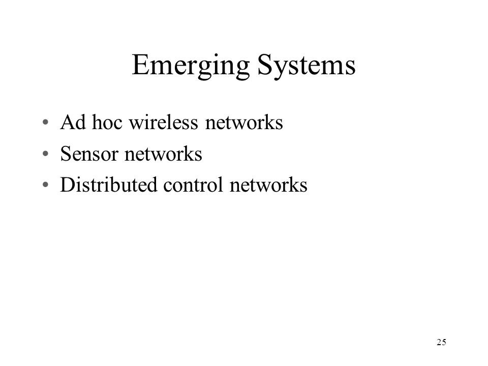 Emerging Systems Ad hoc wireless networks Sensor networks