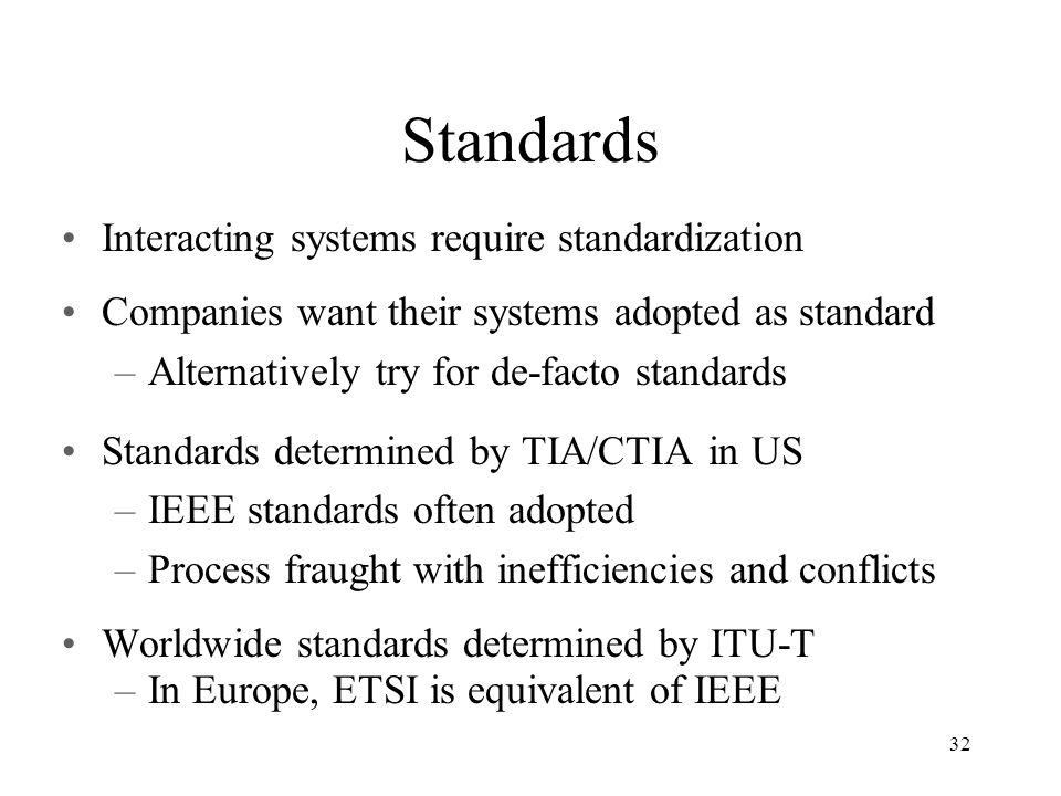 Standards Interacting systems require standardization