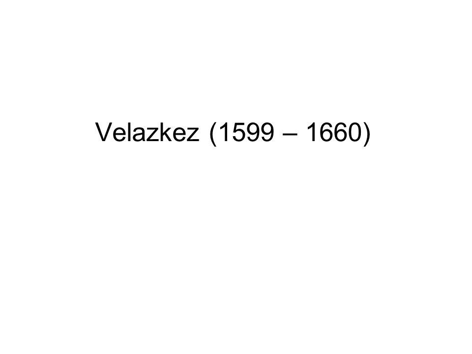 Velazkez (1599 – 1660)